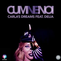 Carlas-Dreams-feat-Delia-Cum-ne-noi
