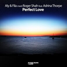 Aly-fila-meet-roger-shah-feat-adrina-thorpe-perfect-love