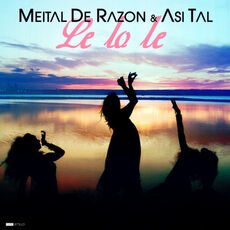 Meital De Razon feat. Asi Tal Le lo le