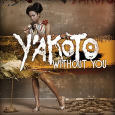Yakoto Without You