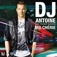 DJ Antoine ft. The Beat Shakers - Ma Chérie