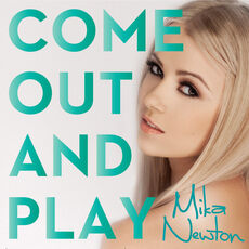 Mika Newton Come out and play