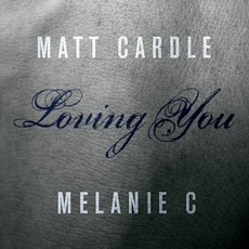 Matt Cardle & Melanie C - Loving You