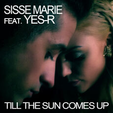 Sisse Marie feat. Yes-R Till the sun comes up