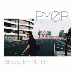 PYØR - Broke My Rules