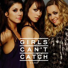 Echo - Girls Gan't Catch