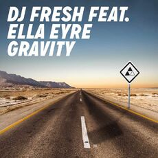 DJ Fresh feat. Ella Eyre Gravity
