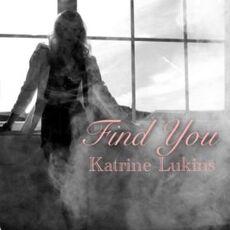 Katrine Lukins Find you