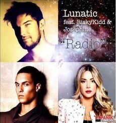 Lunatic Feat. RiskyKidd & Josephine - Radio