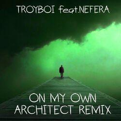 On My Own TroyBoi