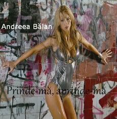 Andreea Balan - Prinde-ma aprinde-ma