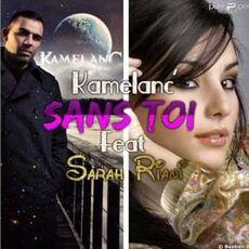 Sans toi Kamelanc' feat. Sarah Riani