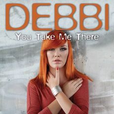 You take me thereDebbi