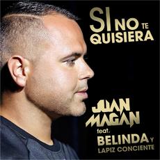 Juan-Magan-Si-no-te-quisiera