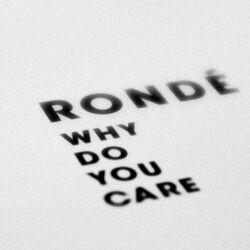 Rondé-Why-Do-You-Care