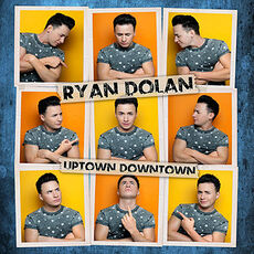 Ryan Dolan Uptwon Downtown