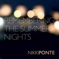 Nikki Ponte - Remembering The Summer Nights