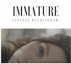 Celeste Buckingham-Immature