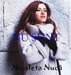 Nicoleta-Nuca Nu sunt