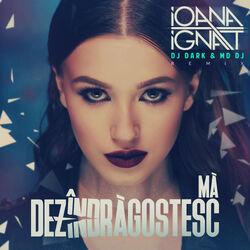 Ioana-Ignat-Ma-Dezindragostesc