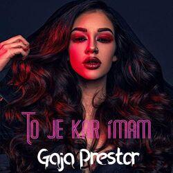Gaja Prestor - To je kar imam
