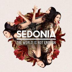 Sedonia The World Is Not Enough