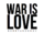 War is love