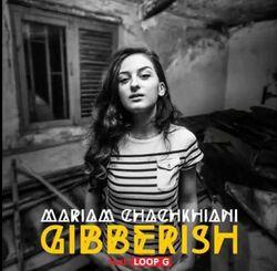 Mariam Chachkhiani feat. Loop G Gibberish