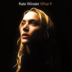 What If- Kate Winslett