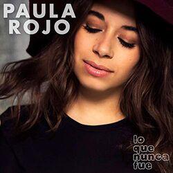 Paula Rojo Lo que nunca fue