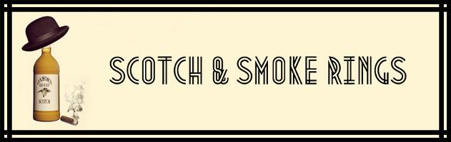 Scotch and Smoke Rings