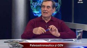 TEORIA CONSPIRATIEI 2016.11.09 - Paleoastronautica și OZN