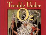 Trouble Under Oz