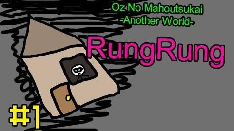 Oz No Mahoutsukai -Another World- RungRung - Episode 1 Bad Idea (TPG)