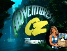Adventures in oz w cheryl