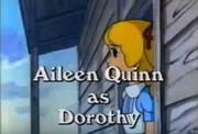 Aileen Quinn as Dorothy