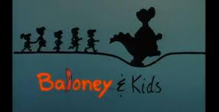 Baloney and Kids intro