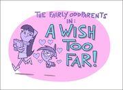 Titlecard-A Wish Too Far-1-