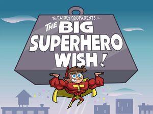 1000px-Titlecard-The Big Superhero Wish