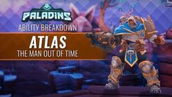 Paladins - Ability Breakdown - Atlas, Man Out of Time
