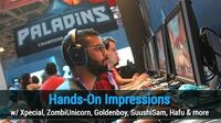 Paladins - Hands-On Impressions (w Xpecial, ZombiUnicorn, Goldenboy, & more)