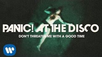 Panic! At The Disco- Don't Threaten Me With A Good Time -OFFICIAL VIDEO-