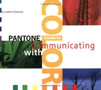 Pantone's Guide to Commmunicating with Color
