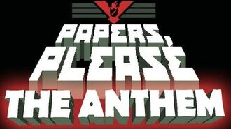 Papers, Please The Anthem (Main Theme with lyrics!)