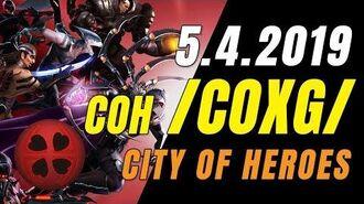 CITY OF HEROES ( COXG Server) 5.4.2019 LIVESTREAM