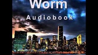 Worm (Audiobook) - Complete Arc 8
