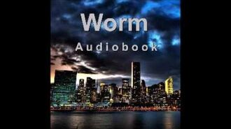 Worm (Audiobook) - Complete Arc 13
