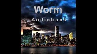 Worm (Audiobook) - Complete Arc 28