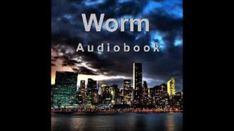 Worm (Audiobook) - Complete Arc 11