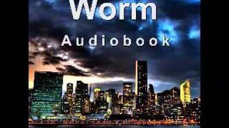Worm (Audiobook) - Complete Arc 2